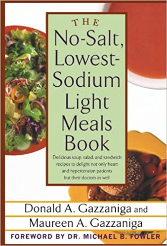Delicious Soup The No-Salt Lowest-Sodium Light Meals Book Salad and Sandwich Recipes to Delight Not Only Heart and Hypertension Patients But Their Doctors as Well