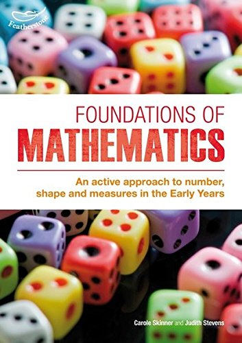 Foundations of Mathematics: An Active Approach to Number, Shape and Measures in the Early Years