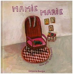 """Afficher """"Mamie Marie"""""""