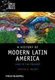 A History of Modern Latin America: 1800 to the Present (Wiley Blackwell Concise History of the Modern World)