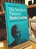 The Novelistic Vision of Doris Lessing, Roberta Rubenstein, 0252007069