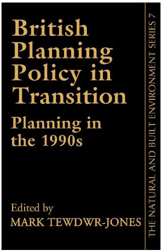 British Planning Policy In Transition (The natural and built environment series)