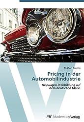 Pricing in der Automobilindustrie: Neuwagen-Preisbildung auf  dem deutschen Markt