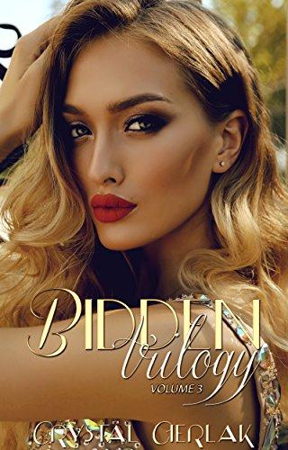 Bidden Trilogy, Volume 3: A Steamy Contemporary Romance (The Bidden -