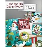 Ho Ho Ho Let It Snow: Art To Heart