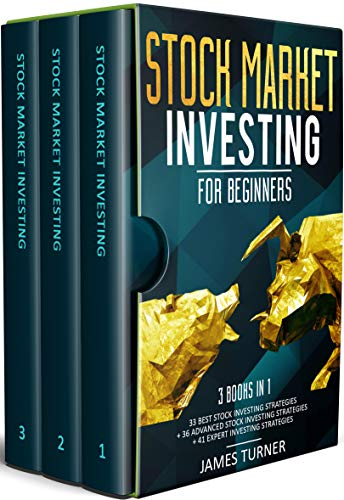 Stock Market Investing for Beginners: 3 Books in 1:  33 Best Stock Investing Strategies + 36 Advanced Stock Investing Strategies + 41 Expert Investing Expert Strategies (Best Stock Broker For Beginners)