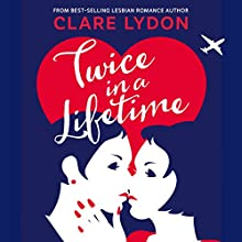 Twice in a Lifetime Audiobook by Clare Lydon Narrated by TJ Richards