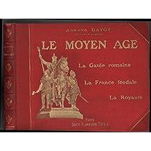 Le moyen age / la gaule romaine, la france féodale, la royauté