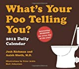 img - for What's Your Poo Telling You? 2012 Daily Calendar book / textbook / text book