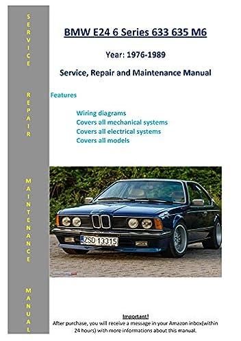 bmw 6 series e24 633 csi 635csi from 1976 1989 service repair rh amazon com BMW Headlight Wiring Diagram BMW E46 Wiring Harness Diagram