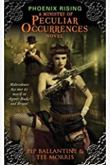 Phoenix Rising: A Ministry of Peculiar Occurrences Novel Kindle Edition