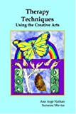 Therapy Techniques Using the Creative Arts, Ann A. Nathan and Suzanne Mirviss, 1882883306