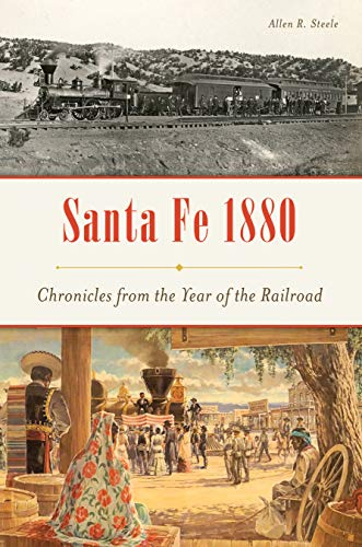 (Santa Fe 1880: Chronicles from the Year of the Railroad)