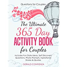 Questions for Couples: The Ultimate 365 Day Activity Book for Couples. Includes Fun Date Ideas, Self Discovery Questions, Photo Prompts, Inspirational Stories and Quotes!