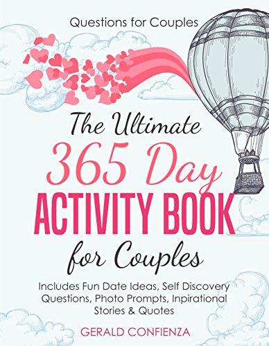 Questions for Couples: The Ultimate 365 Day Activity Book for Couples. Includes Fun Date Ideas, Self Discovery Questions, Photo Prompts, Inspirational Stories and -