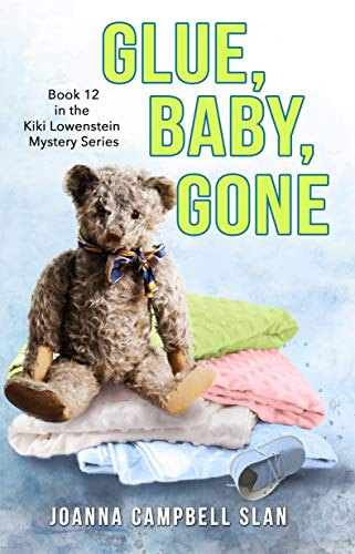 Glue, Baby, Gone: Book #12 in the Kiki Lowenstein Mystery Series (Kiki Lowenstein Cozy Mystery Series)