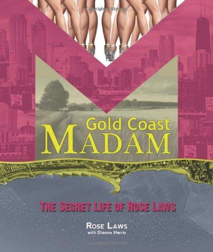 Read Online Gold Coast Madam: The Secret Life of Rose Laws pdf