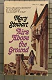 Airs above the Ground, Mary Stewart, 0449238687