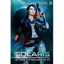 Solaris: A Space Opera Adventure (Star Streaker Book 1)