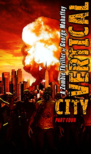 - VERTICAL CITY: A ZOMBIE THRILLER (VERTICAL CITY:  A ZOMBIE THRILLER Book 4)