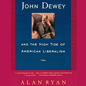 John Dewey & the High Tide of American Liberalism Audiobook