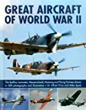 img - for Great Aircraft of World War II: The Spitfire, Lancaster, Messerschmitt, Mustang And Flying Fortress Shown In 500 Photographs And Illustrations book / textbook / text book