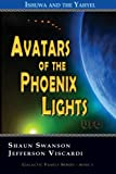 Avatars of the Phoenix Lights UFO: Ishuwa and the Yahyel