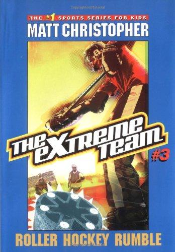 Read Online The Extreme Team #3: Roller Hockey Rumble pdf epub