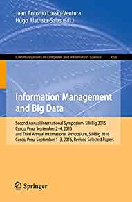 Information management and big data : : second Annual International Symposium- SIMBig 2015- Cusco- Peru- September 2-4- 2015- and third Annual International Symposium- SIMBig 2016- Cusco- Peru- September 1-3- 2016- Revised selected papers