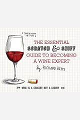 The Essential Scratch & Sniff Guide to Becoming a Wine Expert: Take a Whiff of That Board book