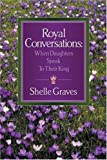 Royal Conversations, Shelle Graves, 1931232482
