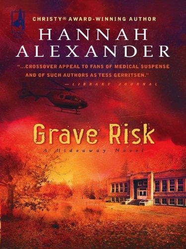 Grave Risk (Hideaway, Book 7) (Hideaway (Steeple ()