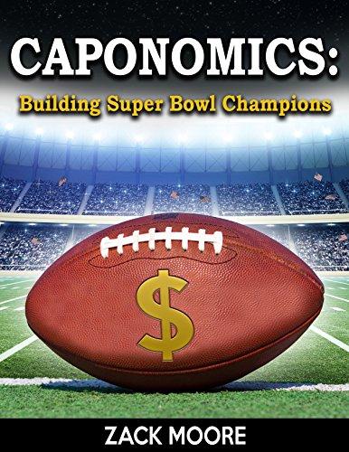 [F.r.e.e] Caponomics: Building Super Bowl Champions<br />RAR