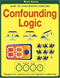 img - for Confounding Logic: Over 125 Challenging Exercises by David Popey (2005-04-10) book / textbook / text book
