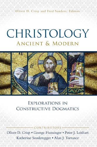 Christology, Ancient and Modern: Explorations in Constructive Dogmatics (Los Angeles Theology Conference Series Book 1)