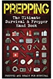 Prepping: The Ultimate Survival & Prepper Hand Book ( 5 in 1 )