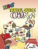 Kids  Travel Guide - China: The fun way to discover China - especially for kids (Kids  Travel Guide series) (Volume 38)