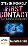 Wayward Pines: First Contact (Kindle Worlds Novella) (The Genesis Series Book 1)