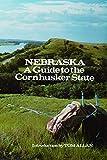 Nebraska: A Guide to the Cornhusker State