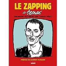 ZAPPING DE BERNAR (LE) : CHRONIQUES TÉLÉ PARUES DANS CHARLIE HEBDO