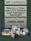img - for Simon (J.) v. Dixon (John) U.S. Supreme Court Transcript of Record with Supporting Pleadings book / textbook / text book