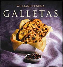 Galletas / Cookies (Williams-Sonoma) (Spanish Edition): Marie Simmons, Chuck Williams, Noel Barnhurst, Laura Cordera L., Concepcion O. De Jourdain: ...