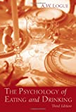 The Psychology of Eating and Drinking, Alexandra Woods Logue, 0415950090