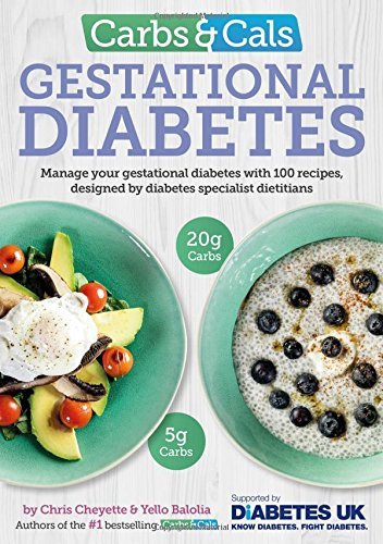 Carbs & Cals Gestational Diabetes: 100 Recipes Designed by Diabetes Specialist Dietitians