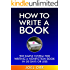 How To Write a Book: The Simple System for Writing a Nonfiction Book in 30 Days or Less