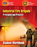 Industrial Fire Brigade: Principles And Practice, Student Workbook