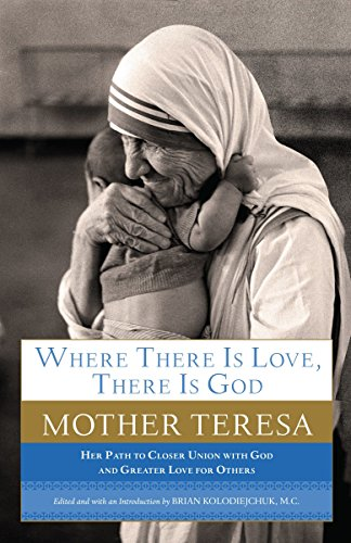 Where There Is Love, There Is God: Her Path to Closer Union with God and Greater Love for Others