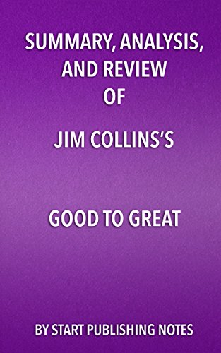 summary-analysis-and-reviewof-jim-collinss-good-to-great-why-some-companies-make-the-leap-and-others