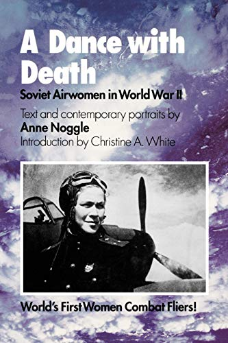 A Dance with Death: Soviet Airwomen in World War II (Best Military Pilots In The World)