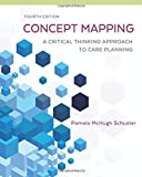 img - for Concept Mapping: A Critical-Thinking Approach to Care Planning book / textbook / text book